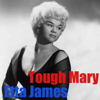 Etta James - Tough Mary