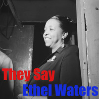 Ethel Waters - They Say