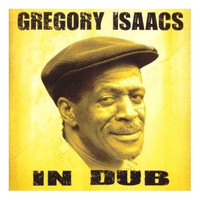 Gregory Isaacs - Gregory Isaacs in Dub