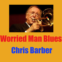 Chris Barber - Worried Man Blues