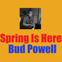 Bud Powell - Spring Is Here