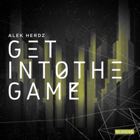 Alek Herdz - Get  Into The Game EP