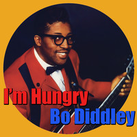 Bo Diddley - I'm Hungry