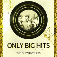 The Isley Brothers - Only Big Hits