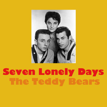 The Teddy Bears - Seven Lonely Days
