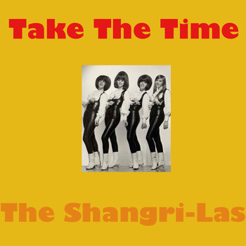 The Shangri-Las - Take The Time