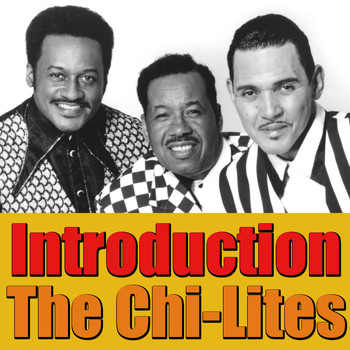 The Chi-Lites - Introduction