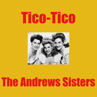 The Andrews Sisters - Tico-Tico