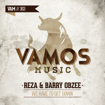 Reza, Barry Obzee - We Have to Get Down