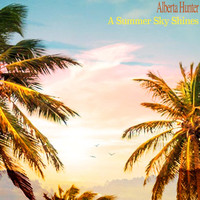 Alberta Hunter - A Summer Sky Shines