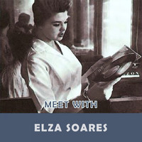 Elza Soares - Meet With