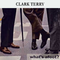 Clark Terry - What's afoot ?