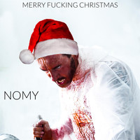 Nomy - Merry fucking Christmas