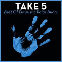Futuristic Polar Bears - Take 5 - Best Of Futuristic Polar Bears