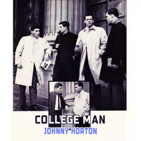 Johnny Horton - College Man