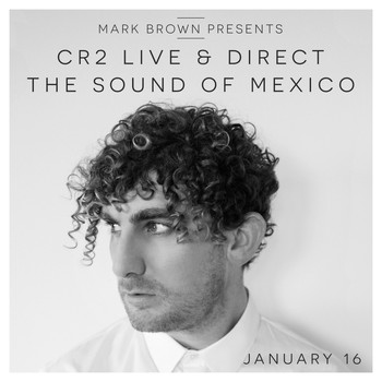 Various Artists - Mark Brown Live & Direct January 2016 - The Sound of Mexico