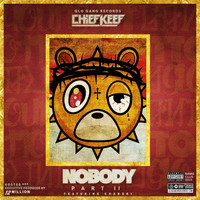 Chief Keef - Nobody 2