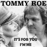 Tommy Roe - It's for You I'm Me