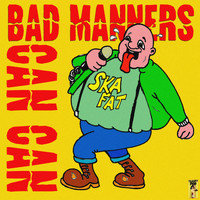 Bad Manners - Bad Manners Do the Can Can