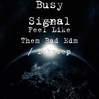 Busy Signal - Dem Bad