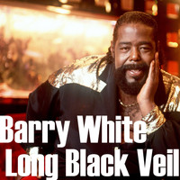 Barry White - Long Black Veil