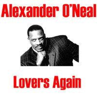 Alexander O'Neal - Lovers Again