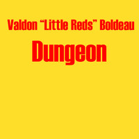 "Valdon ""Little Reds"" Boldeau - Dungeon"