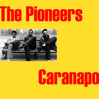 The Pioneers - Caranapo