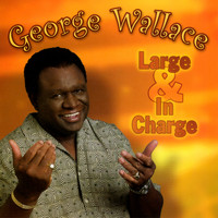 George Wallace - Large and in Charge