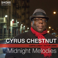 Cyrus Chestnut - Midnight Melodies (feat. Curtis Lundy & Victor Lewis)