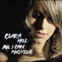 Clara Hill - All I Can Provide