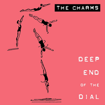 The Charms - Deep End of the Dial