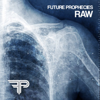 Future Prophecies - Raw (the Outbreak recordings 2002 - 2005)
