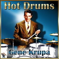 Gene Krupa - Hot Drums Live