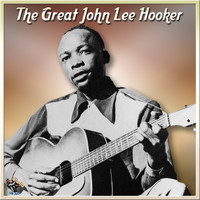John Lee Hooker - The Great John Lee Hooker
