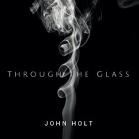 John Holt - Though the Glass - Single