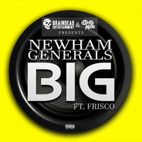Newham Generals - Big (Explicit)