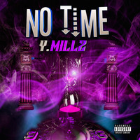Y.Millz - No Time