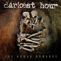 Darkest Hour - The Human Romance