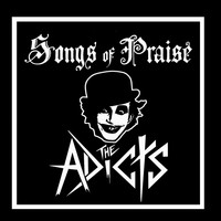 The Adicts - Songs Of Praise