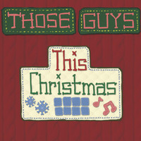 Those Guys - This Christmas