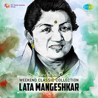 Lata Mangeshkar - Weekend Classic Collection: Lata Mangeshkar