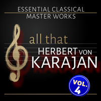 Herbert von Karajan, Berliner Philharmoniker - All that Herbert von Karajan - Vol. 4