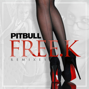 Pitbull - FREE.K Remixes