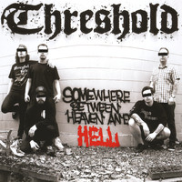 Threshold - Somewhere Between Heaven & Hell