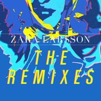 Zara Larsson - The Remixes