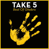 Ghebro - Take 5 - Best Of Ghebro