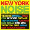New York Noise: Dance Music From The New York Underground 1977-1982 by Various Artists