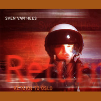 Sven Van Hees - Return to Oslo