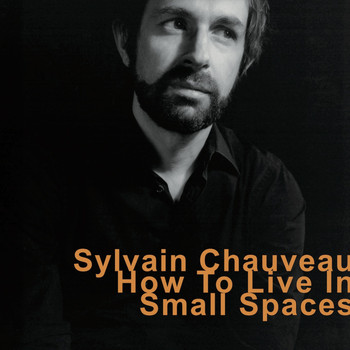 Sylvain Chauveau - How to Live in Small Spaces